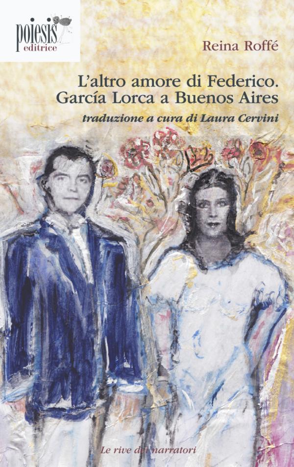L'altro amore di Federico. García Lorca a Buenos Aires