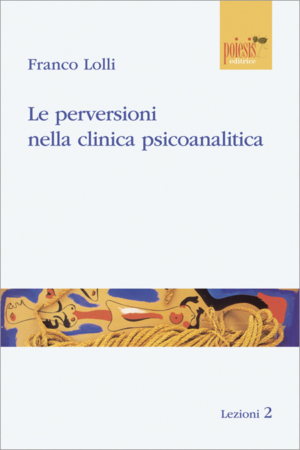Le perversioni nella clinica psicoanalitica