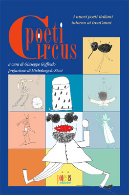 Poeti Circus: i nuovi poeti italiani intorno ai trent'anni
